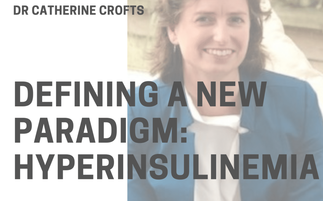 Season 1, Episode 6: Defining A New Paradigm – Hyperinsulinemia