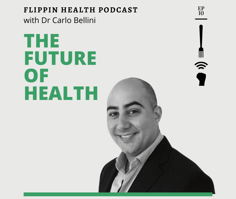Flippin Health Episode 10: Dr Carlo Bellini